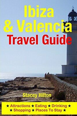 Ibiza & Valencia Travel Guide: Attractions, Eating, Drinkin... By Hilton, Stacey • 4.49£
