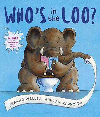 Who's In The Loo? By Jeanne Willis And Adrian Reynolds Paperback NEW Book • 8.07£