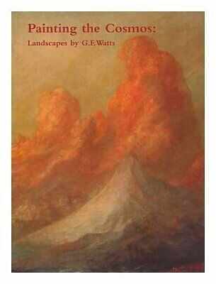 £11.99 • Buy Painting The Cosmos: Landscapes By G.F Watts By Staley, Allen & Hilary Underwood