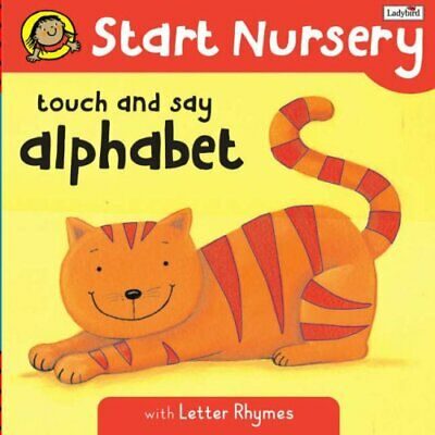 Touch And Say Alphabet: Start Nursery: With Letter Rhy... By Ladybird Board Book • 5.99£
