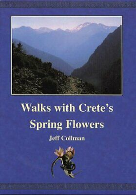 Walks With Crete's Spring Flowers, Jeff Collman, Used; Good Book • 4.19£