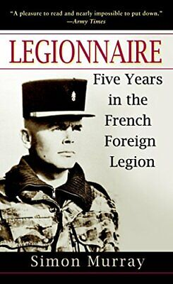 £10.99 • Buy Legionnaire: Five Years In The French Foreign Legion By Murray, Simon Book The