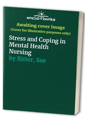 Stress And Coping In Mental Health Nursing By Ritter, Sue Paperback Book The • 5.99£