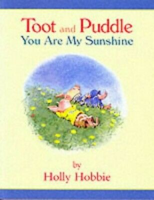 You Are My Sunshine (Toot And Puddle) By Hobbie, Holly Paperback Book The Cheap • 25.99£