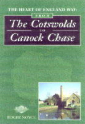 The Heart Of England Way: From The Cotswolds To Cannock Chase, Noyce, Roger, Use • 3.39£