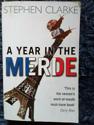 A Year In The Merde By Stephen Clarke (Pre-owned Paperback, 2005 - Free Postage) • 3.85£