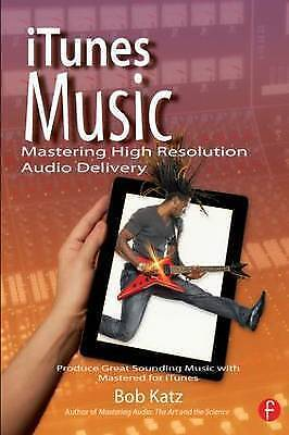 AU69.97 • Buy ITunes Music: Mastering High Resolution Audio Delivery. Produce Great Sounding M
