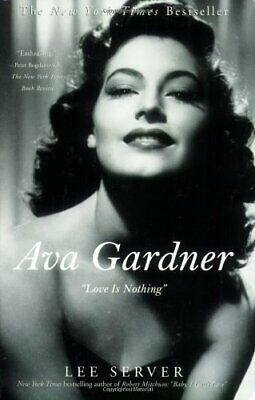Ava Gardner:  Love Is Nothing  By Server, Lee Book The Cheap Fast Free Post • 19.99£
