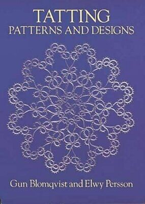 Tatting: Patterns And Designs (Dover Books On Croc... By Persson, Elwy Paperback • 8.49£