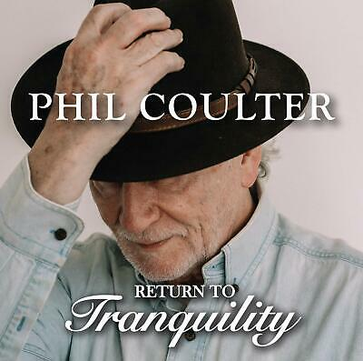 £8.95 • Buy PHIL COULTER RETURN TO TRANQUILITY CD (Released November 8th 2019)