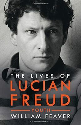 The Lives Of Lucian Freud: YOUTH 1922 - 1968 By Feaver, William Book The Cheap • 21.99£