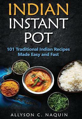 $26.95 • Buy Indian Instant Pot: 101 Traditional Indian Recipes Made Easy And Fast By Allyson