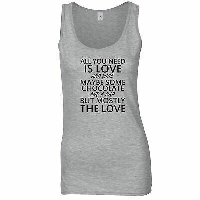 £14.55 • Buy All You Need Ladies Vest Love, Wine, Chocolate, A Nap Novelty Slogan