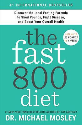 $21.45 • Buy Fast800 Diet: Discover The Ideal Fasting Formula To Shed Pounds, Fight Disease,
