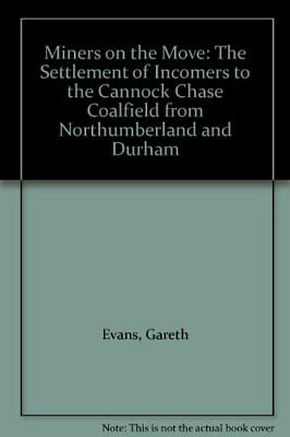 Miners On The Move: The Settlement Of Incomers To The Cannock Chase Coalfield. • 7.42£