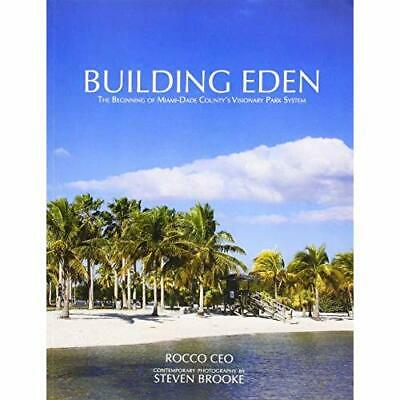 Building Eden: The Beginning Of Miami-Dade County's Vis - Paperback / Softback N • 21.44£