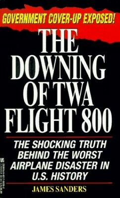 $12.97 • Buy The Downing Of TWA Flight 800 By Sanders, James Paperback Book The Fast Free