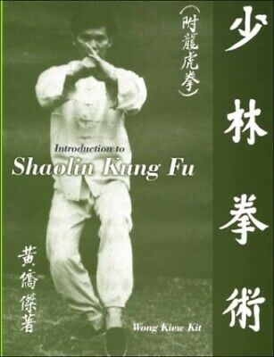 Introduction To Shaolin Kung Fu By Wong Kiew Kit Paperback Book The Cheap Fast • 5.49£
