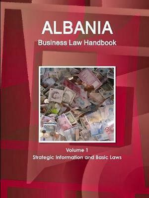 $ CDN148.04 • Buy Albania Business Law Handbook Volume 1 Strategic Information And Basic Laws By W