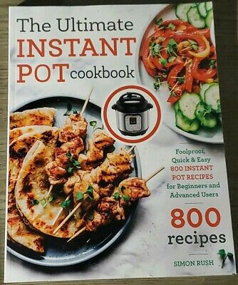 $15 • Buy The Ultimate Instant Pot Cookbook: Foolproof, Quick & Easy 800 PAPERBACK
