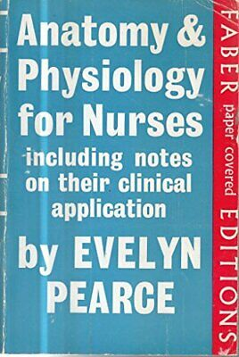 Anatomy And Physiology For Nurses By Pearce, Evelyn C. Paperback Book The Cheap • 5.99£