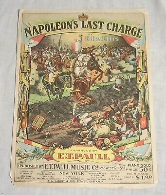 $8.76 • Buy E. T. PAULL Sheet Music -- NAPOLEON'S LAST CHARGE By Edward Ellis -- 1910