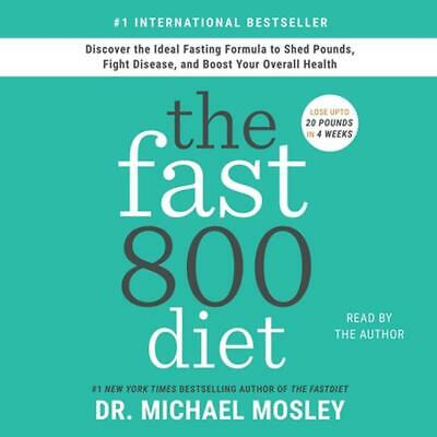 $24.65 • Buy The Fast800 Diet: Discover The Ideal Fasting Formula To Shed Pounds, Fight Disea