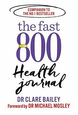 $11.67 • Buy The Fast 800 Health Journal By Forward By Dr Michael Mosley Book The Fast Free