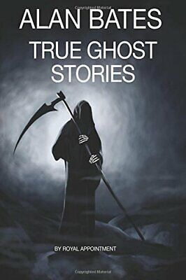 True Ghost Stories By Bates, Alan Book The Cheap Fast Free Post • 15.99£