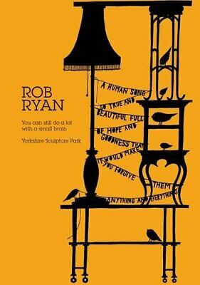 Rob Ryan: You Can Still Do A Lot With A Small Brain Hardback Book The Cheap Fast • 8.99£