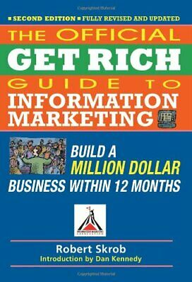 Official Get Rich Guide To Information Marketing By Kennedy, Dan S Paperback The • 8.99£