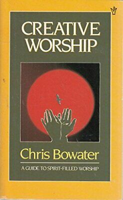 Creative Workship, Bowater, Chris A., Used; Good Book • 3.28£