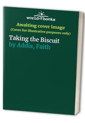 Taking The Biscuit By Addis, Faith Hardback Book The Cheap Fast Free Post • 10.99£