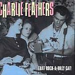 £7.80 • Buy Charlie Feathers - That Rock-a-billy Cat! -cd-mint