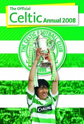 £1.99 • Buy Official Celtic FC Annual 2008 2008 By Unknown Hardback Book The Cheap Fast Free