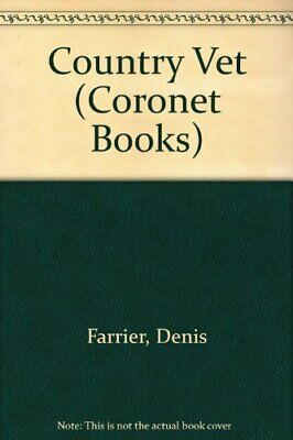 Country Vet (Coronet Books) By Farrier, Denis Paperback Book The Cheap Fast Free • 4.49£
