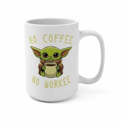 $15.99 • Buy Baby Yoda No Coffee No Workee Cute Funny Coffee Mug - White Coffee Mug 11oz 15oz