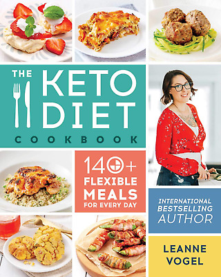 $3.85 • Buy The Keto Diet Cookbook 140+ Flexible Meals For Every Day By Leanne Vogel (Eß00k)