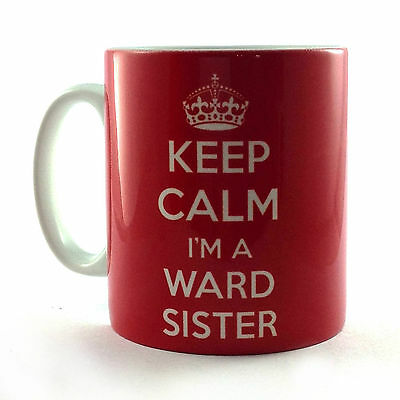 New Keep Calm I'm A Ward Sister Gift Mug Cup Present Nurse Manager Matron  • 8.99£