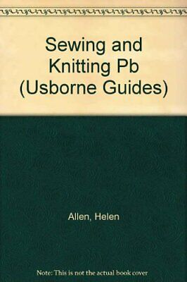 Beginner's Guide To Sewing And Knitting (Usborne Gu... By Allen, Helen Paperback • 13.99£