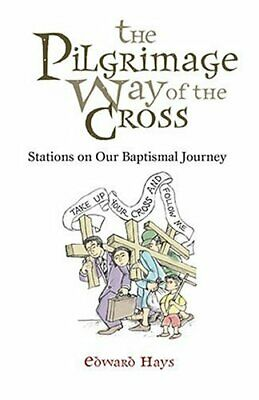 The Pilgrimage Way Of The Cross: Stations On Our Baptismal ... By HAYS Paperback • 27.99£