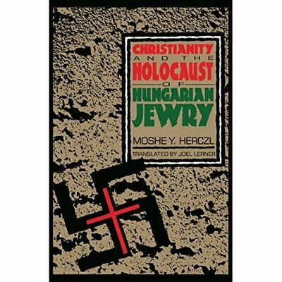 Christianity And The Holocaust Of Hungarian Jewry - Paperback NEW Herczl, Moshe • 22.65£