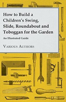 How To Build A Childrens Swing, Slide, Roundabout And Toboggan For The Garden -  • 12.79£