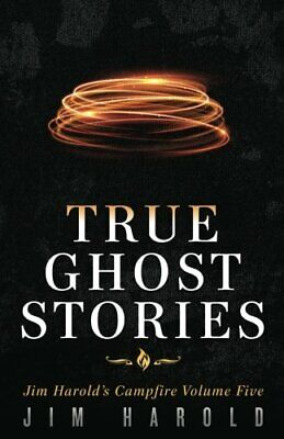 True Ghost Stories: Jim Harold's Campfire 5 By Harold, Jim Book The Cheap Fast • 12.99£