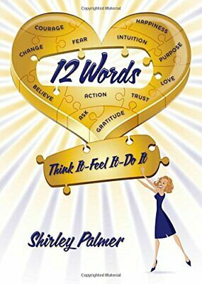 12 Words: Think It, Feel It, Do It, Palmer, Shirley, Used; Good Book • 3.28£