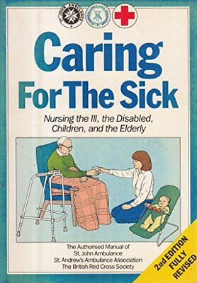 £9.99 • Buy Caring For The Sick By St. John Ambulance Association Paperback Book The Cheap