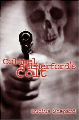 £21.23 • Buy Lucius Shepard COLONEL RUTHERFORD'S COLT 1st Edition NEW Subterranean Press OOP