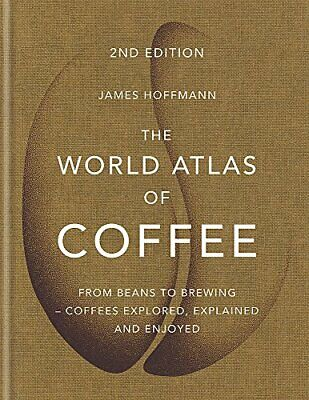 £13.99 • Buy The World Atlas Of Coffee: From Beans To Brewing - Coffees... By Hoffmann, James