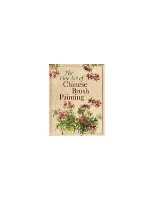 Fine Art Of Chinese Brush Painting, The By Sterling Paperback Book The Cheap • 16.99£