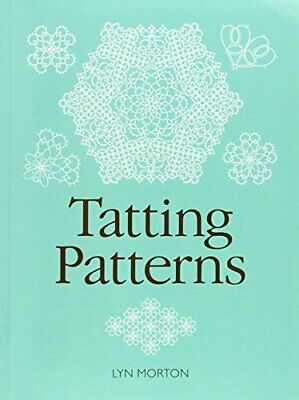 £4.18 • Buy Tatting Patterns By Morton, Lyn Paperback Book The Cheap Fast Free Post